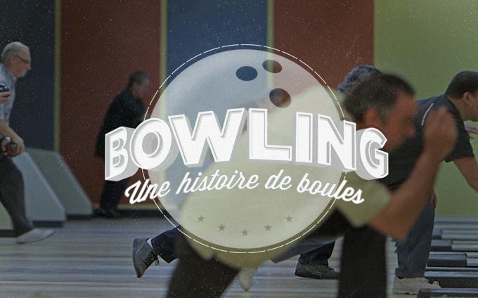 Bowling: Une Histoire de Boules